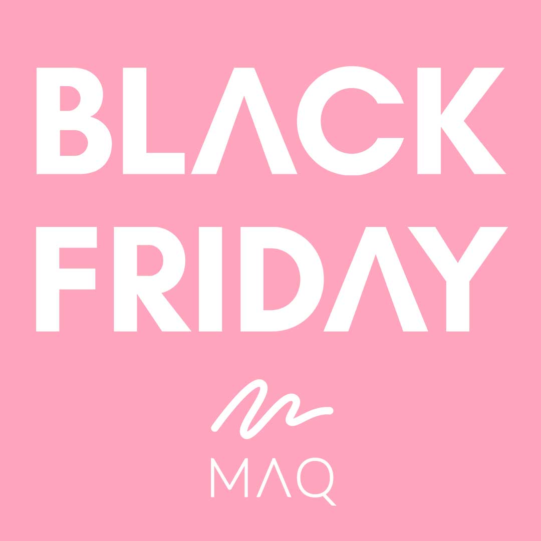 Black Friday MAQ